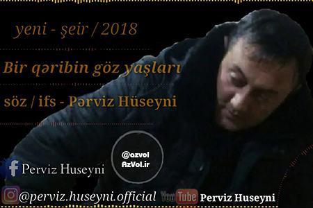 دانلود شعر آذربایجانی جدید Perviz Huseyni به نام Bir Qeribin Goz Yaslari
